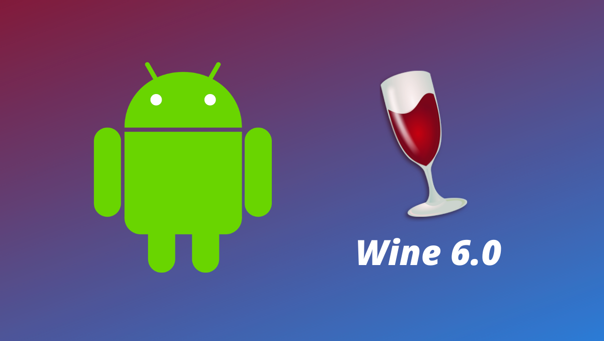 Wine 6.0 for android How to install wine on android